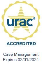 URAC Case Management Accredited Expires 02/01/2021